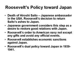 Roosevelts Policy toward Japan Death of Hiroshi Saito