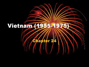 Vietnam 1955 1975 Chapter 24 n Vietnam was