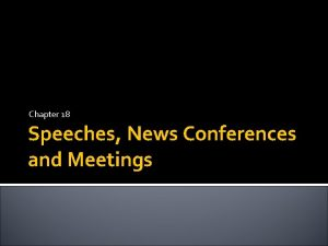 Chapter 18 Speeches News Conferences and Meetings Avoid