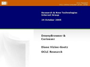 OCLC Research OCLC Online Computer Library Center Research