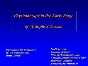 Physiotherapy in the Early Stage of Multiple Sclerosis