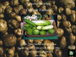Agricultural Careers Organic Farmer By Dr Frank Flanders