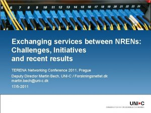 Exchanging services between NRENs Challenges Initiatives and recent