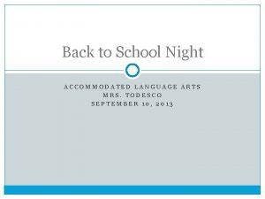 Back to School Night ACCOMMODATED LANGUAGE ARTS MRS