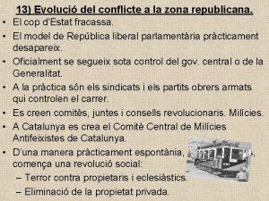 13 Evoluci del conflicte a la zona republicana