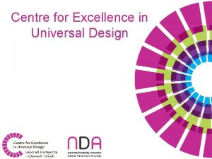 Centre for Excellence in Universal Design Universal Design