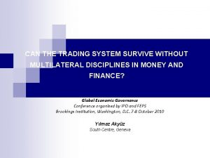 CAN THE TRADING SYSTEM SURVIVE WITHOUT MULTILATERAL DISCIPLINES