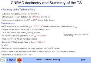 CNRAD dosimetry and Summary of the TS Summary
