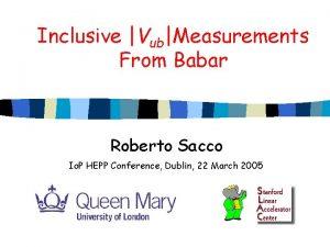 Inclusive VubMeasurements From Babar Roberto Sacco Io P