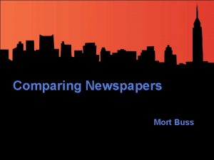 Comparing Newspapers Mort Buss Comparing Newspapers New York