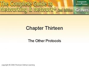 Chapter Thirteen The Other Protocols Objectives Youll get