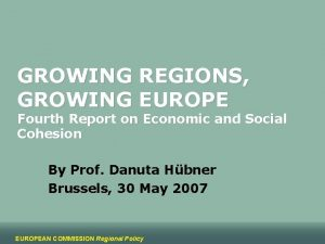 GROWING REGIONS GROWING EUROPE Fourth Report on Economic
