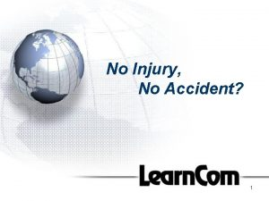 No Injury No Accident 1 No Accident OR