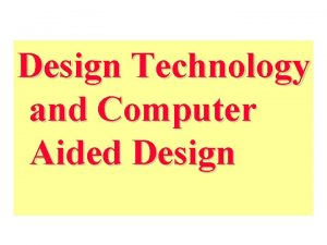 Design Technology and Computer Aided Design Outline Automation