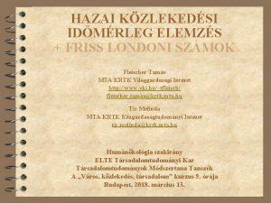 HAZAI KZLEKEDSI IDMRLEG ELEMZS FRISS LONDONI SZMOK Fleischer