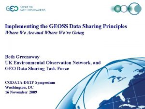 Implementing the GEOSS Data Sharing Principles Where We