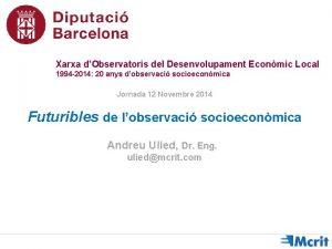 Xarxa dObservatoris del Desenvolupament Econmic Local 1994 2014