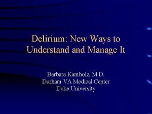 Delirium New Ways to Understand Manage It Barbara