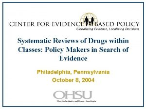 Systematic Reviews of Drugs within Classes Policy Makers