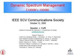 Dynamic Spectrum Management 1000 M x 1000 M