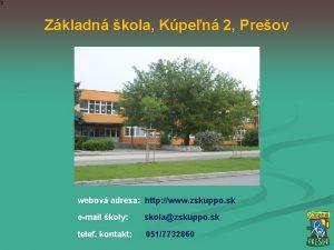 Zkladn kola Kpen 2 Preov webov adresa http