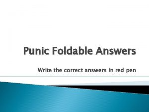 Punic Foldable Answers Write the correct answers in