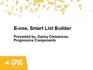 Eone Smart List Builder Presented by Danny Clemenson