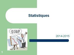 Statistiques 2014 2015 1 Exercices l Calculer sans