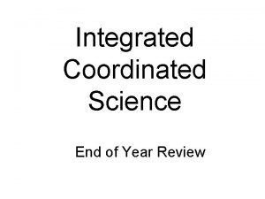 Integrated Coordinated Science End of Year Review Part