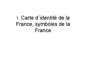 1 Carte didentit de la France symboles de