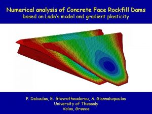 Numerical analysis of Concrete Face Rockfill Dams based