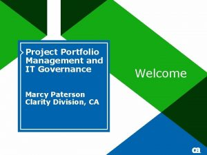 Project Portfolio Management and IT Governance Marcy Paterson