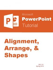 Microsoft Power Point Tutorial Alignment Arrange Shapes BIS