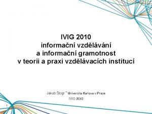 IVIG 2010 informan vzdlvn a informan gramotnost v
