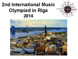 2 nd International Music Olympiad in Riga 2014