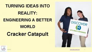 TURNING IDEAS INTO REALITY ENGINEERING A BETTER WORLD
