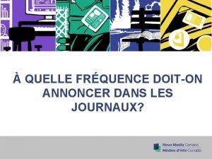 QUELLE FRQUENCE DOITON ANNONCER DANS LES JOURNAUX Questce