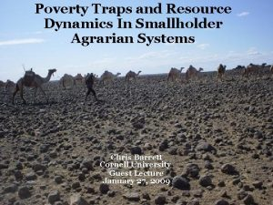 Poverty Traps and Resource Dynamics In Smallholder Agrarian