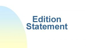 Edition Statement Definition A statement relating to a
