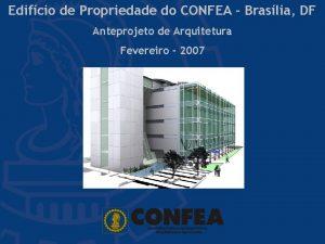 Edifcio de Propriedade do CONFEA Braslia DF Anteprojeto