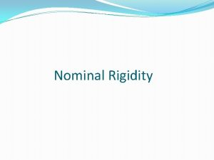 Nominal Rigidity Introduction It is also known as