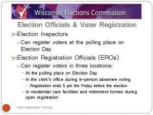 Election Officials Voter Registration Election Inspectors o Can