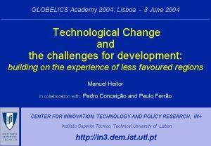 GLOBELICS Academy 2004 Lisboa 3 June 2004 Technological