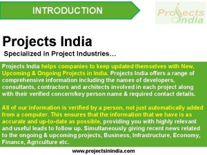 INTRODUCTION Projects India Specialized in Project Industries Projects