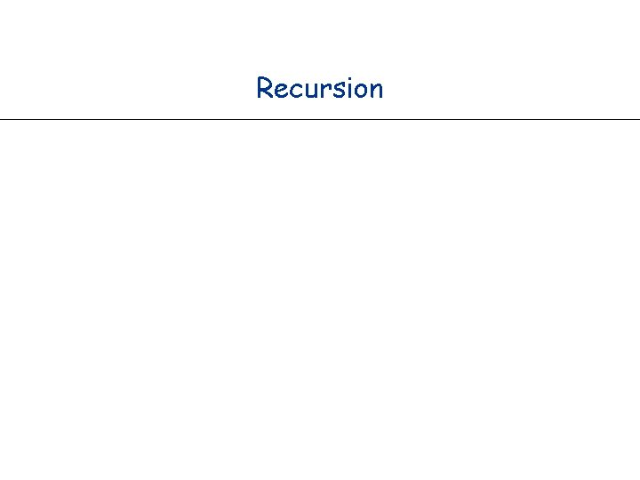 Recursion Recursion What is recursion When one function