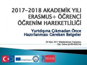 2017 2018 AKADEMK YILI ERASMUS RENC RENM HAREKETLL
