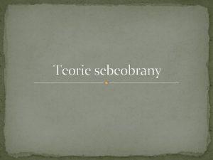 Teorie sebeobrany Struktura pedmtu Definice sebeobrany Kategorizace sebeobrany