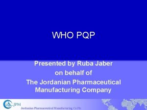 WHO PQP Presented by Ruba Jaber on behalf