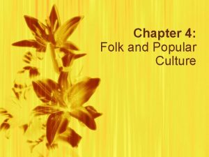 Chapter 4 Folk and Popular Culture HABITS A