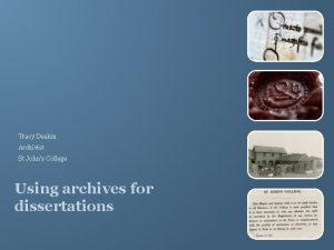 Tracy Deakin Archivist St Johns College Using archives